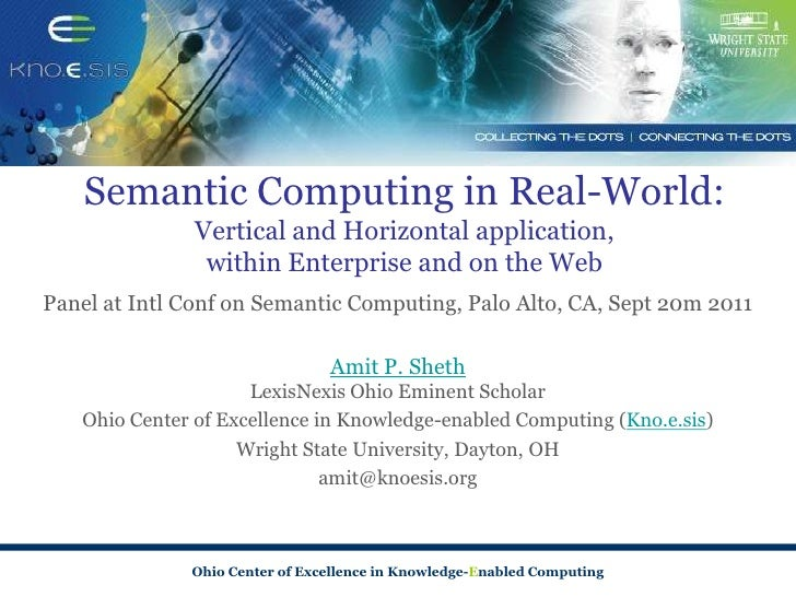 Semantic Computing in Real-World:               Vertical and Horizontal application,                within Enterprise and ...