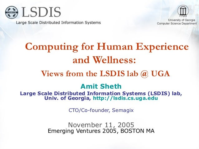 Computing for Human Experience         and Wellness:       Views from the LSDIS lab @ UGA                    Amit ShethLar...