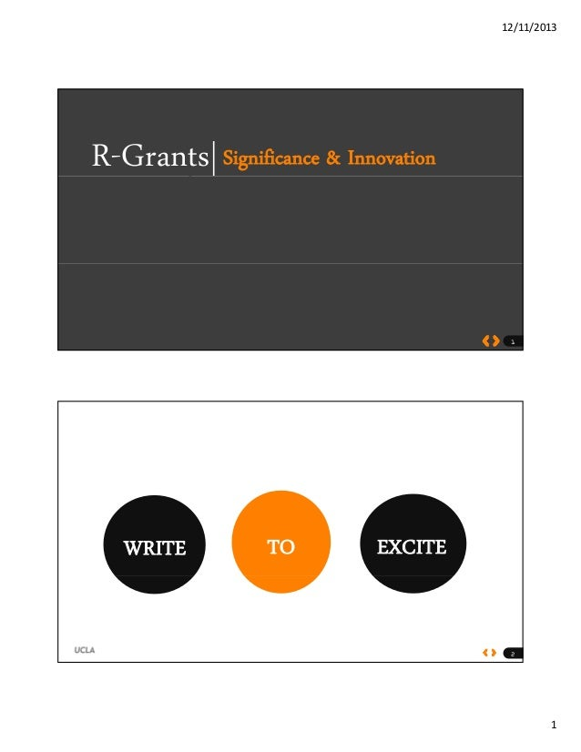 12/11/2013 1 R-Grants|Significance & Innovation 1 WRITE TO EXCITE 2