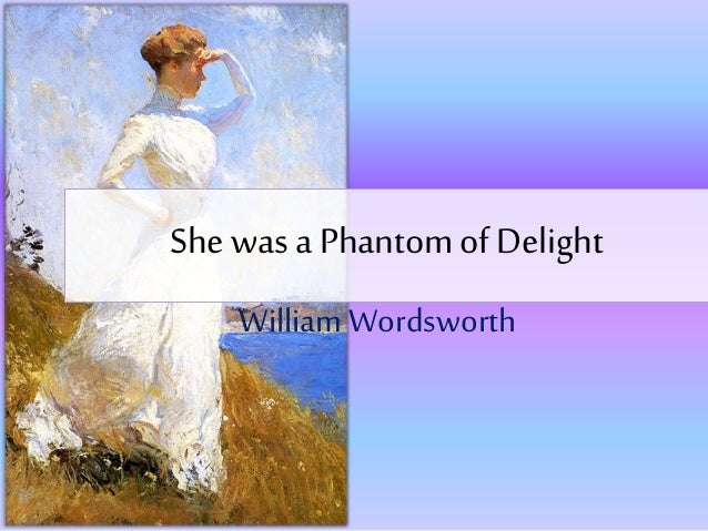 'She Was A Phantom Of Delight' By William Wordsworth ...