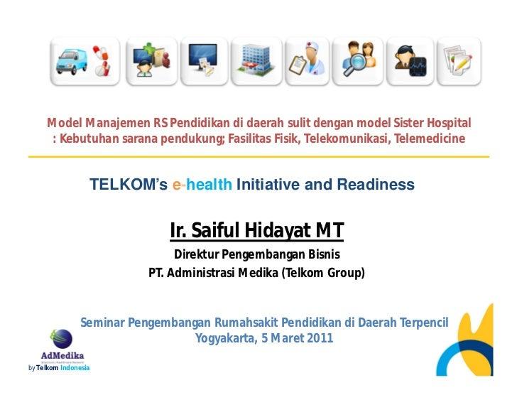 Model Manajemen RS Pendidikan di daerah sulit dengan model Sister Hospital      : Kebutuhan sarana pendukung; Fasilitas Fi...