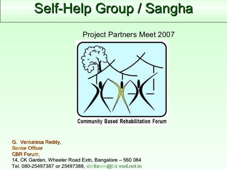 Self-Help Group / Sangha G.  Venkatesa Reddy, Senior Officer  CBR Forum ,  14, CK Garden, Wheeler Road Extn, Bangalore – 5...