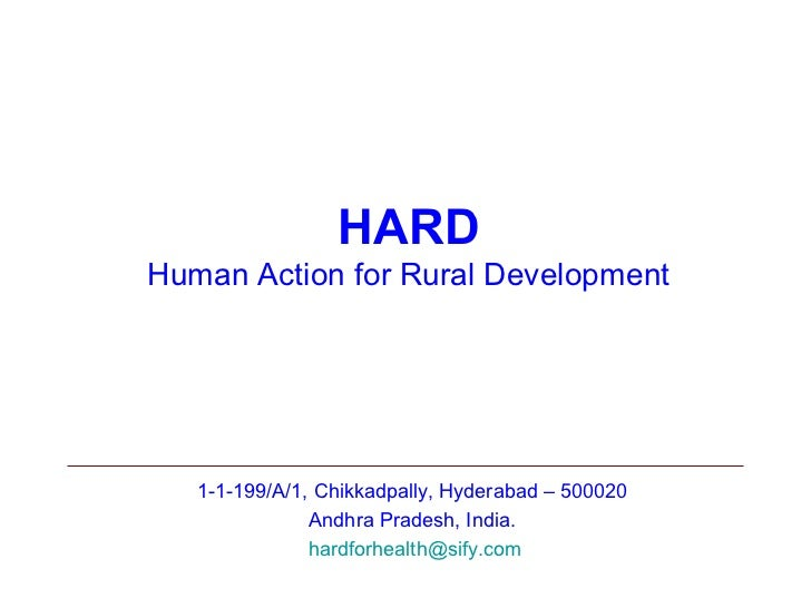 HARDHuman Action for Rural Development   1-1-199/A/1, Chikkadpally, Hyderabad – 500020               Andhra Pradesh, India...