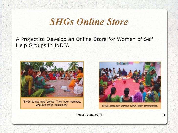 SHGs Online StoreA Project to Develop an Online Store for Women of SelfHelp Groups in INDIA                        Futvi T...