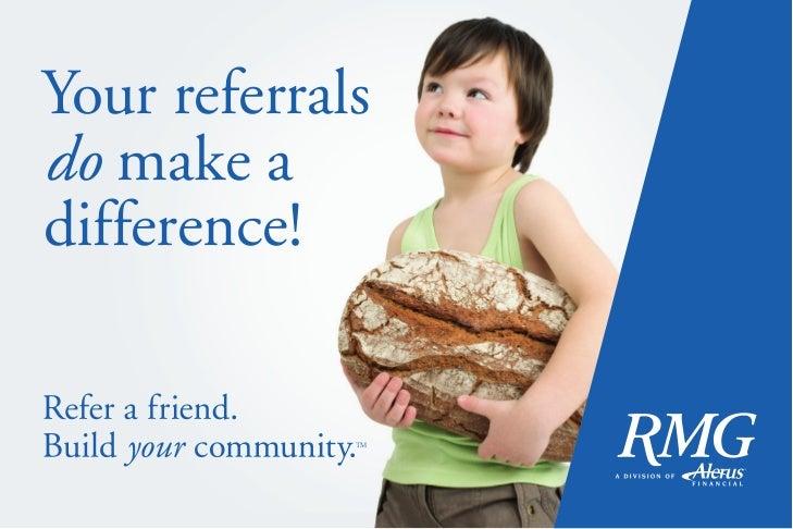 Your referralsdo make adifference!             TM