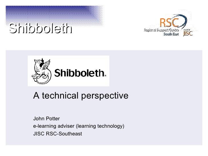 A technical perspective John Potter e-learning adviser (learning technology) JISC RSC-Southeast