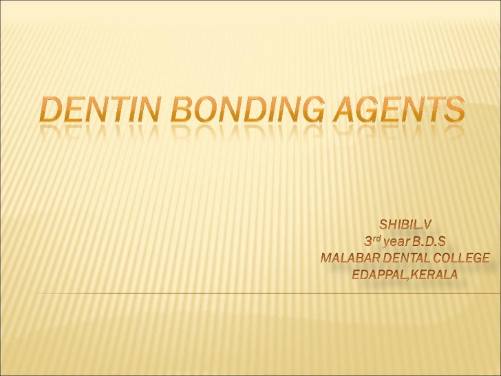 DENTIN BONDING AGENTS