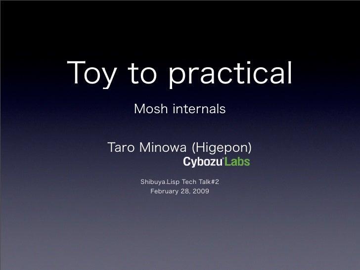 Toy to practical interpreter Mosh intenals Shibuya.Lisp2009/02/28