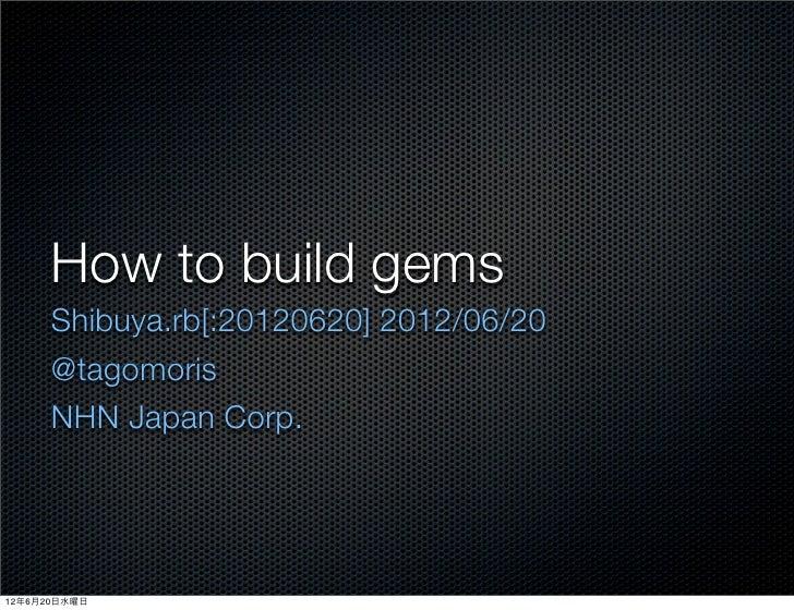 HOW TO BUILD GEMS #shibuyarb