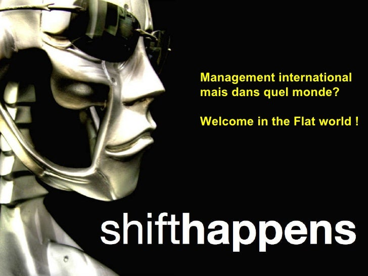 Management international  mais dans quel monde? Welcome in the Flat world !