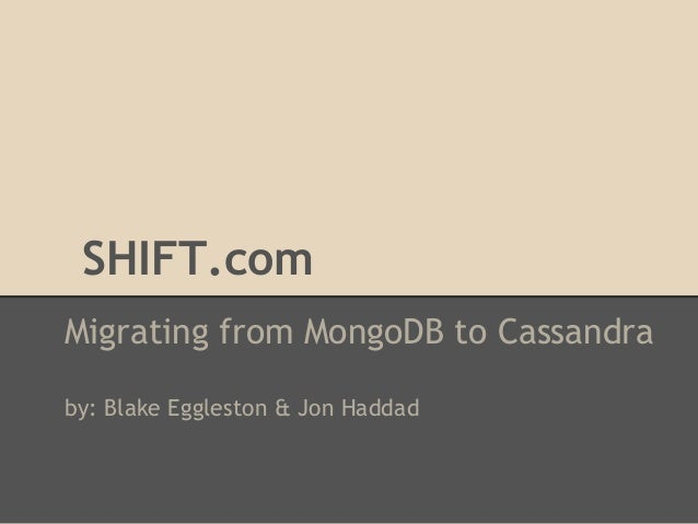 Shift: Real World Migration from MongoDB to Cassandra