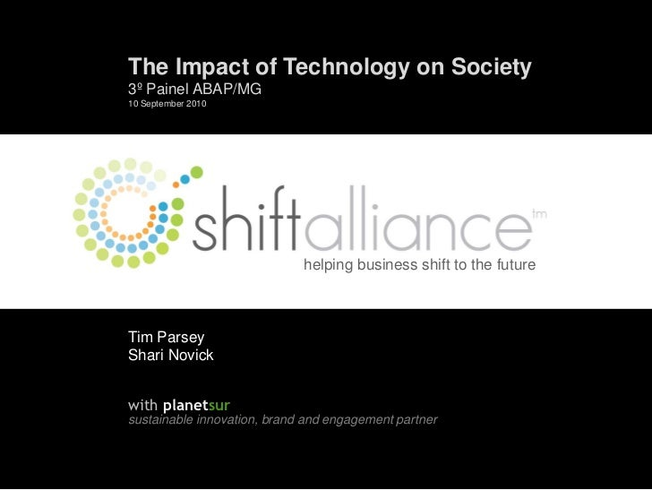 How is technology affecting society ? Shiftalliance  091010
