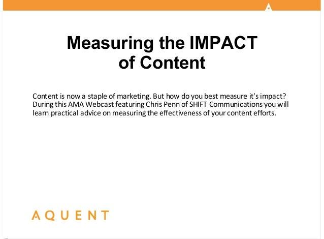 !  Measuring the IMPACT of Content Content!is!now!a!staple!of!marketing.!But!how!do!you!best!measure!it's!impact? During!t...