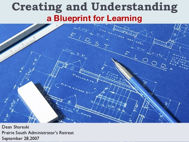 Creating and Understanding a Blueprint for Learning We all know the world has changed and is doing so exponentially But co...