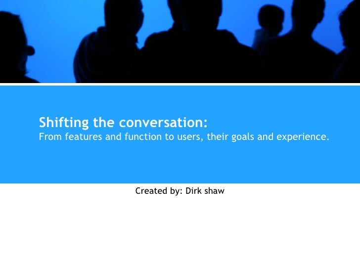Shifting the conversation
