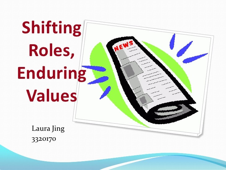 Shifting Roles,Enduring Values<br />Laura Jing<br />3320170<br />