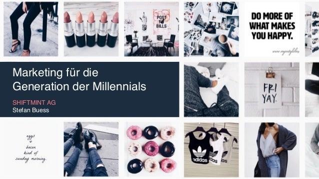 Marketing für die Generation der Millennials SHIFTMINT AG  Stefan Buess