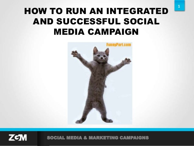 1SOCIAL MEDIA & MARKETING CAMPAIGNSHOW TO RUN AN INTEGRATEDAND SUCCESSFUL SOCIALMEDIA CAMPAIGN