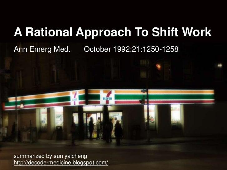 A Rational Approach To Shift WorkAnn Emerg Med. October 1992;21:1250-1258<br />summarized by sun yaicheng<br />http://dec...