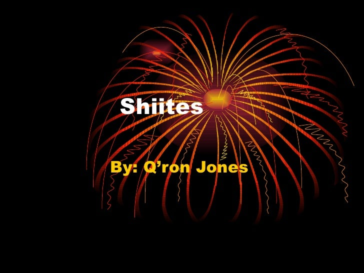 Shiites  By: Q'ron Jones