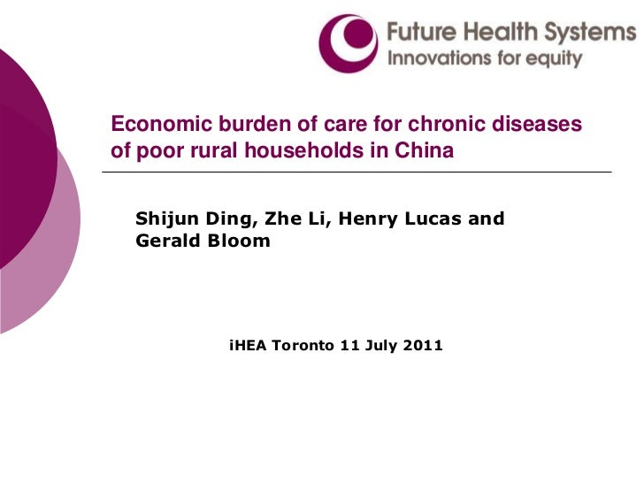 Economic burden of care for chronic diseases of poor rural households in China<br />Shijun Ding, Zhe Li, Henry Lucas and G...