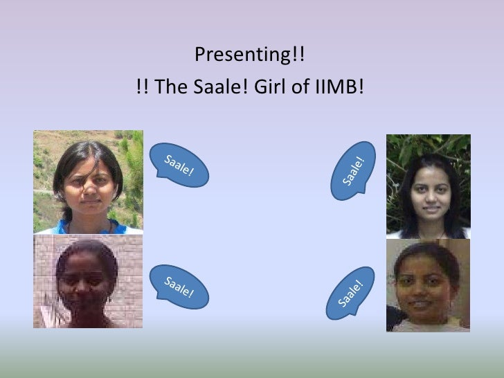 Presenting!!!! The Saale! Girl of IIMB!