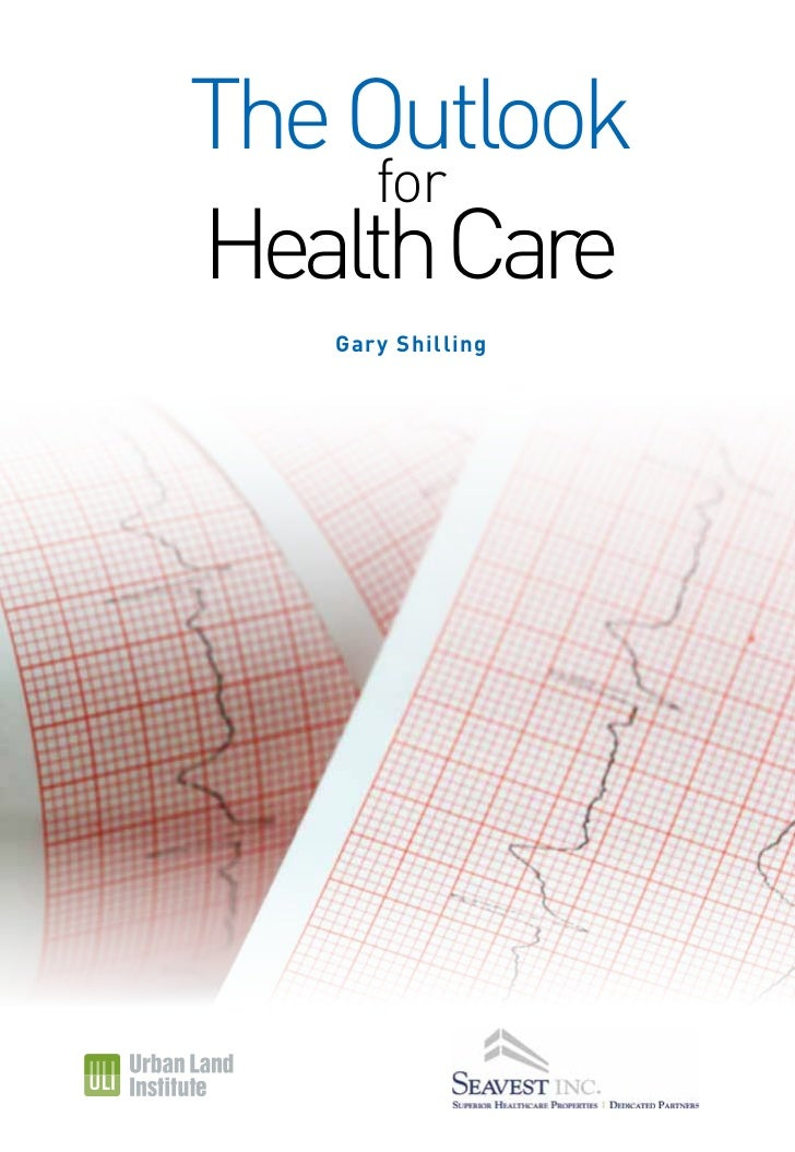 The Outlook for Health Care - Gary Schilling