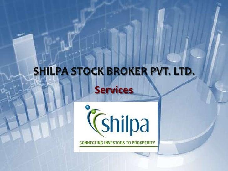 SHILPA STOCK BROKER PVT. LTD.           Services