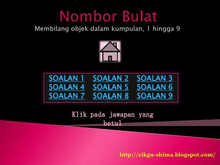Membilang objek dalam kumpulan, 1 hingga 9    SOALAN 1    SOALAN 2     SOALAN 3    SOALAN 4    SOALAN 5     SOALAN 6    SO...