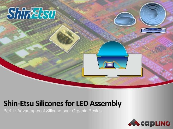 Shin-Etsu Dimethyl & Phenyl Silicones For LED Assembly
