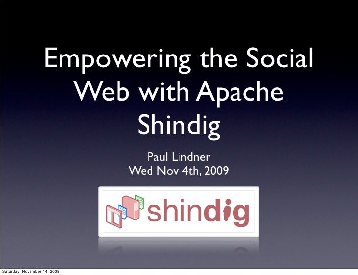 Empowering the Social                      Web with Apache                          Shindig                               ...