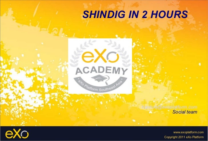 SHINDIG IN 2 HOURS [email_address] Social team