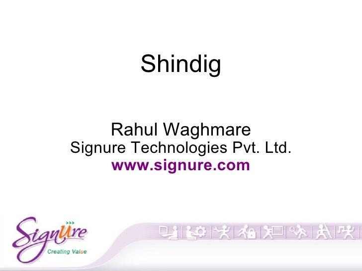 Shindig Rahul Waghmare Signure Technologies Pvt. Ltd. www.signure.com