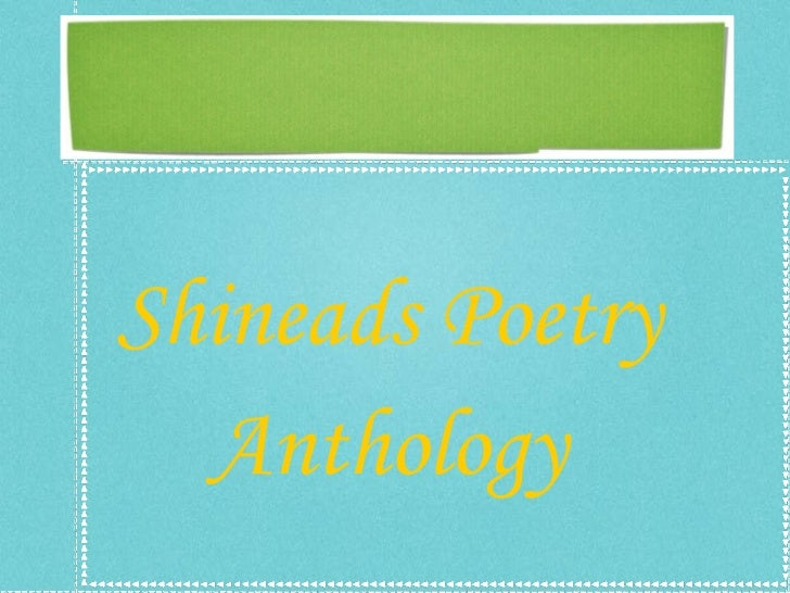 <ul><li>Shineads Poetry </li></ul><ul><li>Anthology </li></ul>