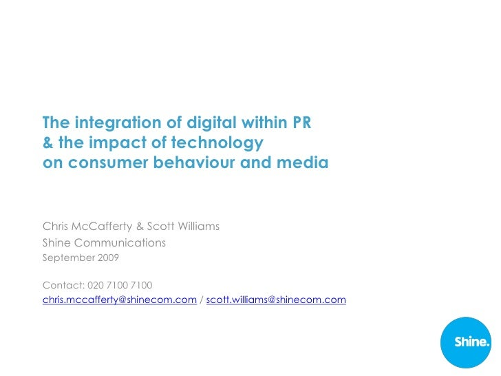 The integration of digital within PR & the impact of technology on consumer behaviour and media   Chris McCafferty & Scott...