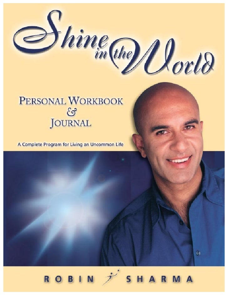 S h i n e I n T h e Wo r l d          This personal workbook/journal is part of the Shine In the World™ audio learning sys...