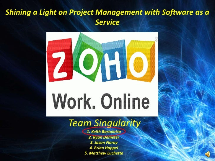 Shining a Light on Project Management with Software as a Service <br />Team Singularity<br />1. Keith Bartolotta<br />2. R...