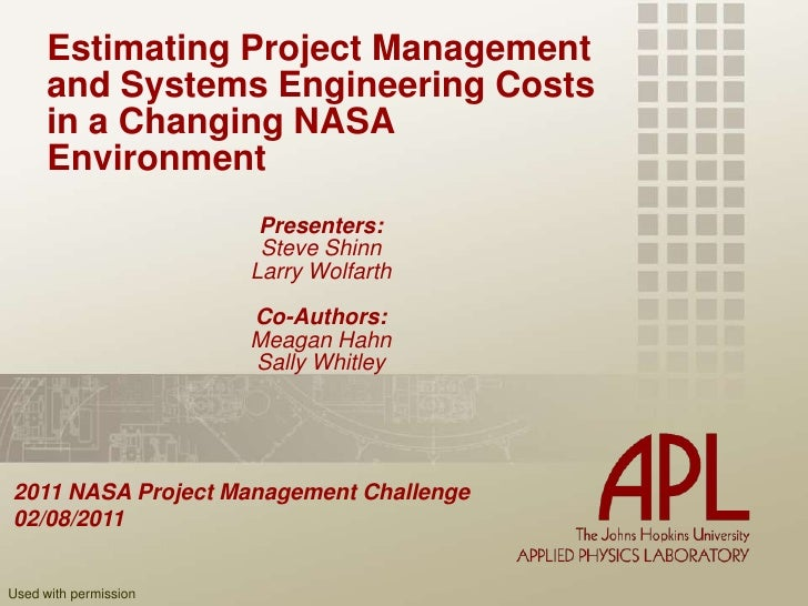 Estimating Project Management and Systems Engineering Costs in a Changing NASA Environment<br />Presenters:<br />Steve Shi...