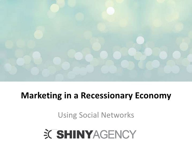 Shiny Agency's Marketing in a Recession
