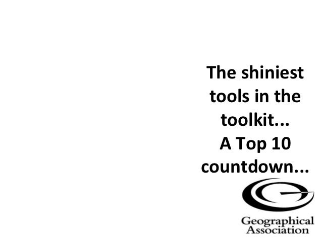 The shiniest tools in the  toolkit...  A Top 10countdown...