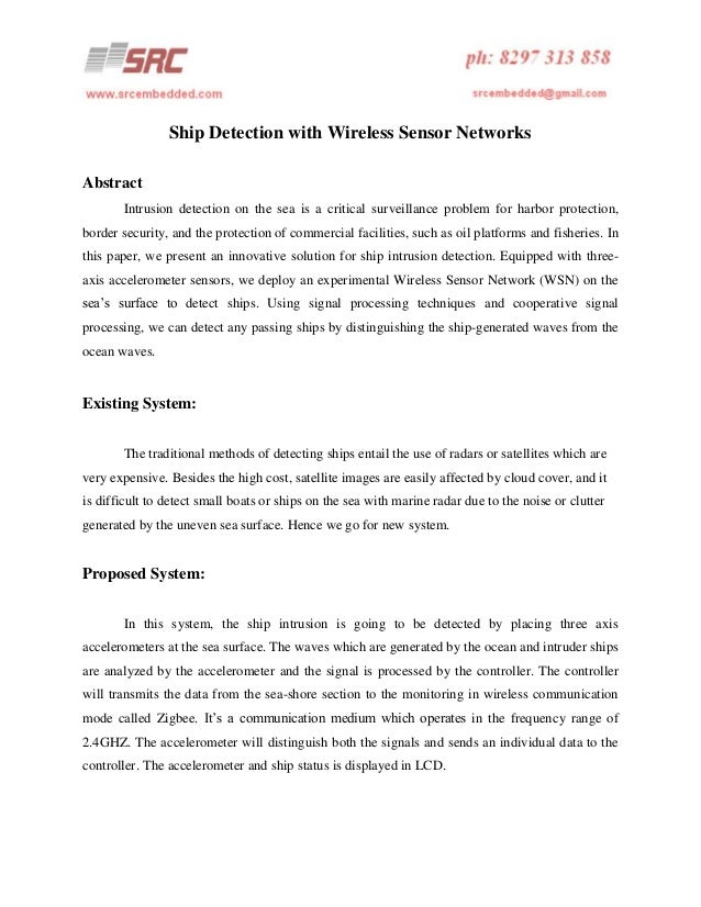 Ship Detection with Wireless Sensor Networks Abstract Intrusion detection on the sea is a critical surveillance problem fo...