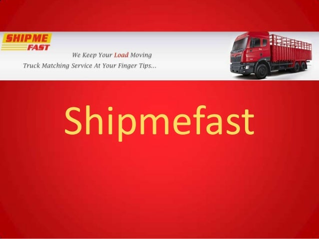 Shipmefast, internet freight matching, sea freight, air freight, truck freight, find loads, find trucks