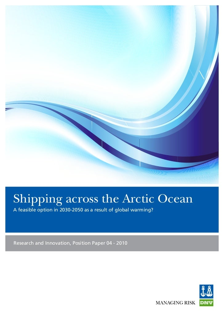 Shipping across the Arctic OceanA feasible option in 2030-2050 as a result of global warming?Research and Innovation, Posi...