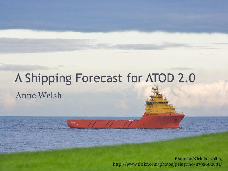 A Shipping Forecast for ATOD 2.0