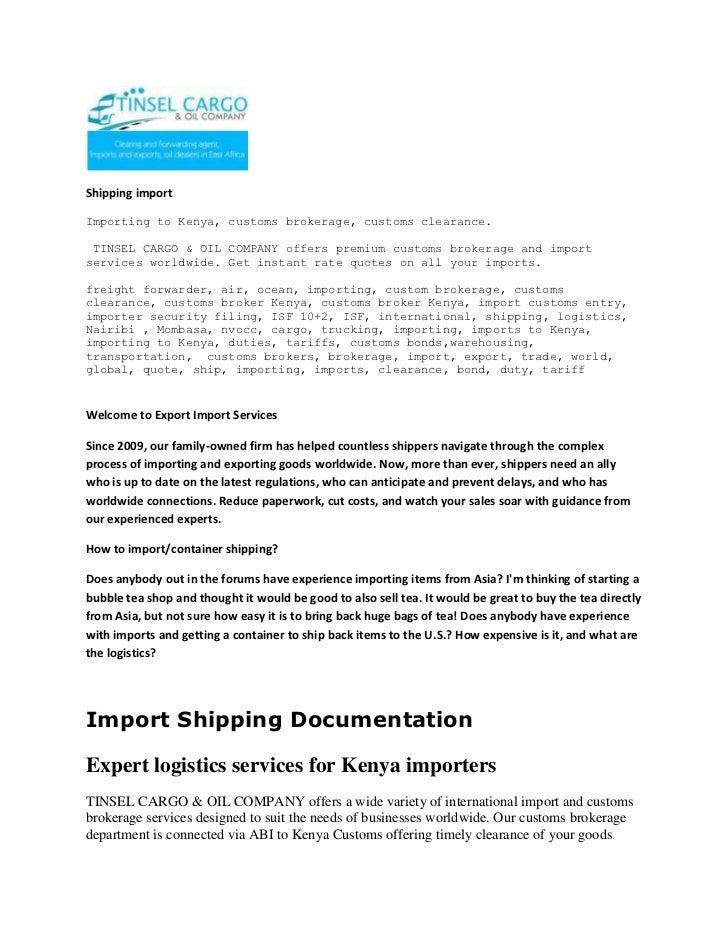 Shipping import  <br />Importing to Kenya, customs brokerage, customs clearance.<br /> TINSEL CARGO & OIL COMPANY offers p...