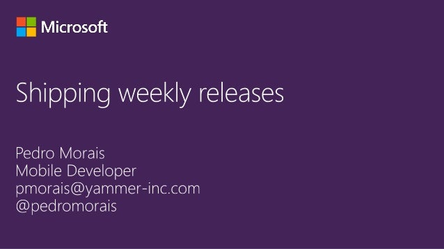 Weekly mobile app release cycles at Yammer