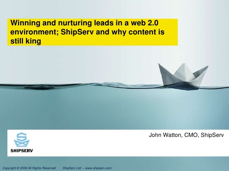 Winning and nurturing leads in a web 2.0 environment; ShipServ and why content is still king