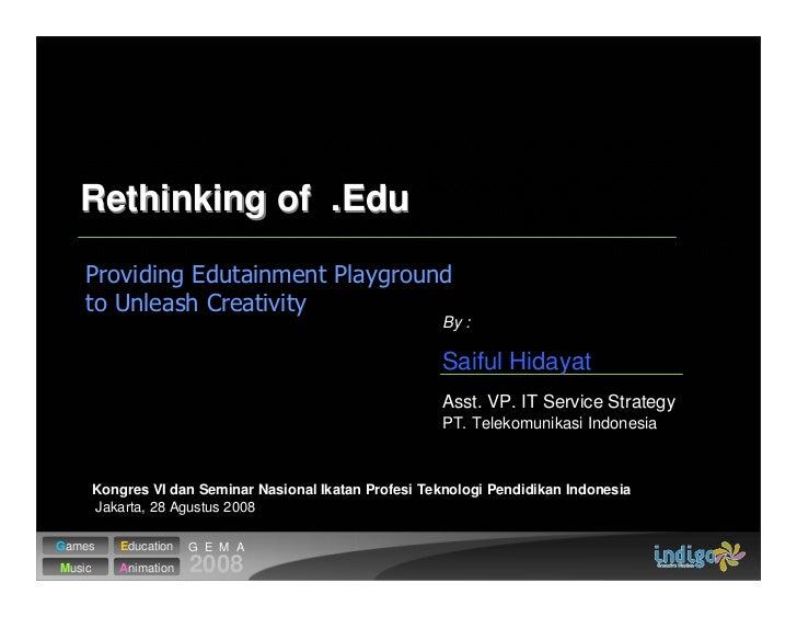 Rethinking of .Edu                                                             By :                                       ...