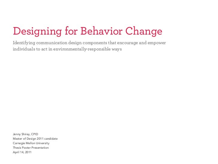 Designing for Behavior ChangeIdentifying communication design components that encourage and empowerindividuals to act in e...