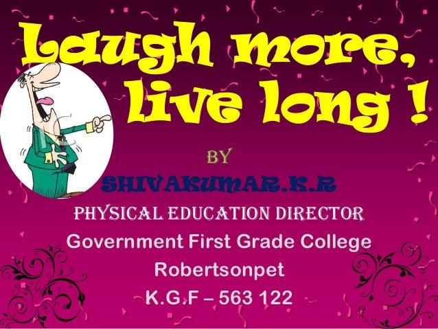 Laugh More Live Long !